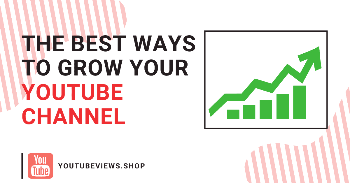 The best ways to grow your Youtube channel