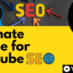 Ultimate Guide for Youtube SEO